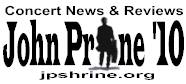 Read the Current John Prine 2010 Concert News, Previews & Reviews.