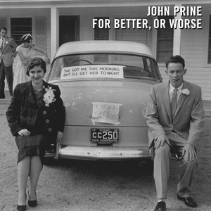 Preorder John Prine For Better, or Worse